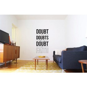 Doubt Your Doubts Before You Doubt Your Faith Vinyl Decal
