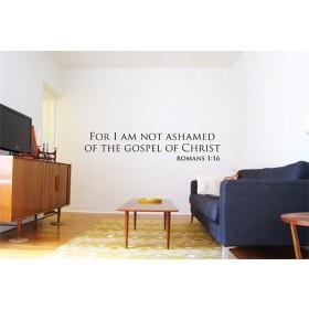 For I Am Not Ashamed of the Gospel of Christ Vinyl Decal